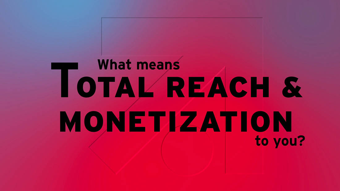 Video Total Reach & Monetization (video)